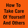 How To Take Care of Yourself and Others
