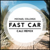 Michael Collings - Fast Car (Cali Remix)