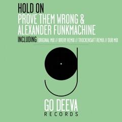 Prove Them Wrong & Alexander Funkmachine - Hold On (Trockensaft Remix) [Go Deeva]