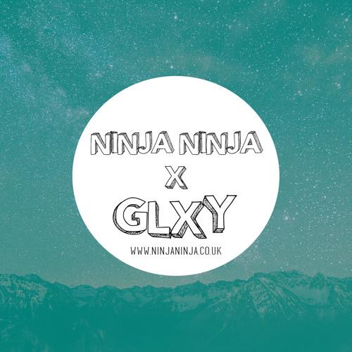 Ninja Ninja Guest Mix: GLXY