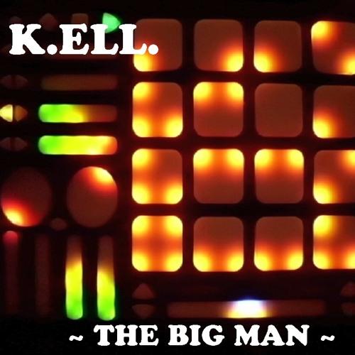 K.ELL. ~ The Big Man ~ 2013        ( QuNeo Session 2 )
