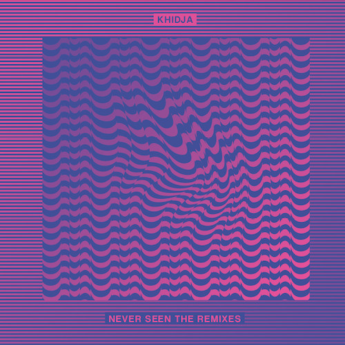 EES019 - Khidja - Never Seen The Remixes