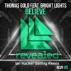Thomas Gold feat. Brigth Ligths - Believe (Ian Hacker Gatling Remix)