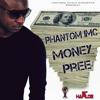 Phantom IMC - Money Pree Inspired Music Concepts