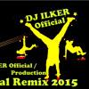 DJ ILKER Official - Street Dance Songs Remix 2015