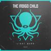 The Indigo Child - Light Work (Free Download)