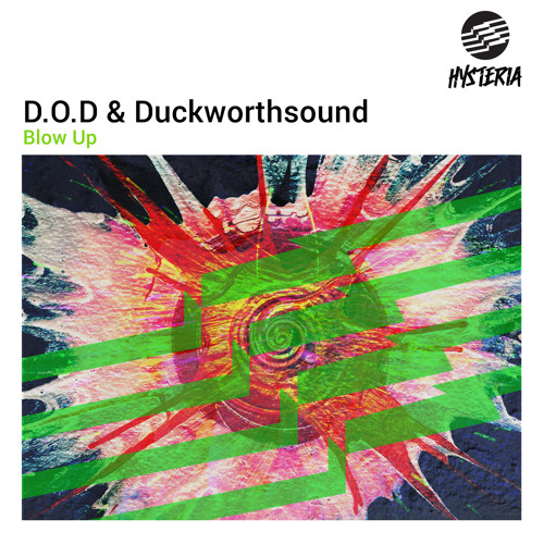 D.O.D & Duckworthsound – Blow Up (Original Mix)
