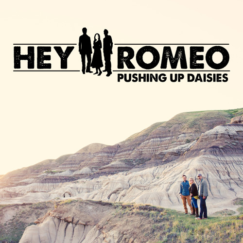 Hey Romeo - Pushing Up Daisies