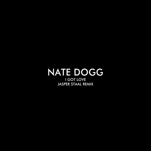 Nate dogg - I Got love (Jasper Staal Remix)