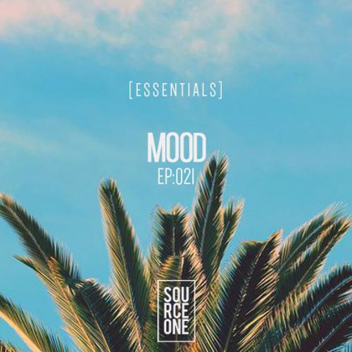 MOOD - EP:021 [ E S S E N T I A L S ]