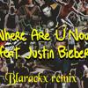 Jack Ü Where Are U Now (Feat. Justin Bieber)  Blarackx Remix Preview (Available 20/08/2015) Portada del disco