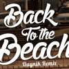 Shekinah x Kyle Deutsch - Back To The Beach (Daynik Remix)