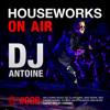 HOUSEWORKS On Air #008 - DJ Antoine | Dimaro - August 2015