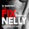 The Fix Nelly feat Jeremih Vs Marvin Gaye