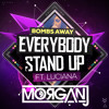 Bombs Away ft. Luciana - Everybody Stand Up (MorganJ Remix)/ OUT NOW!