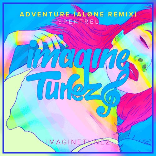 Spektrel - Adventure (ALØNE Remix)
