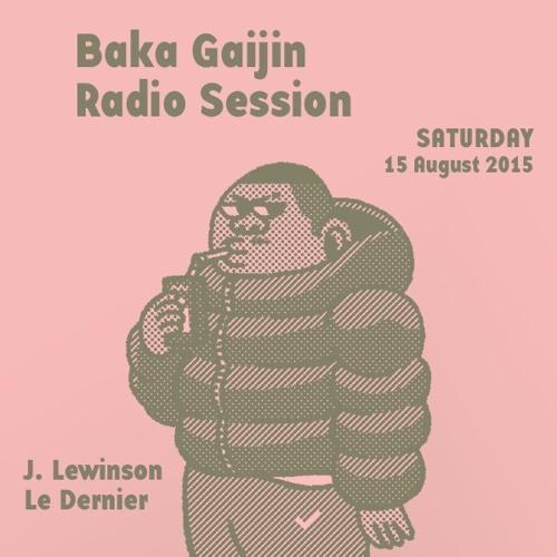 Baka Gaijin Radio Session 002 with Le Dernier