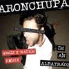 AronChupa - I'm An Albatraoz (Qwazi X Wacam Remix)