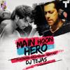 Main Hoon Hero ( Electronic Bollywood ) Hero Mix  2015 - Dj Tejas - Full Version Mp3
