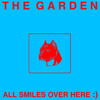 The Garden - All Smiles Over Here :)