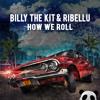 Billy The Kit & RIBELLU - How We Roll (Original Mix) [Panda Funk]
