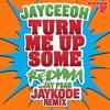 Download Jayceeoh - Turn Me Up Some (JayKode Remix) Mp3
