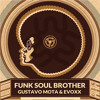 Gustavo Mota , Evoxx - Funk Soul Brother (Bootleg) | FREE DOWNLOAD