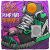 Snails  heRobust - Pump This (Ghastly Remix)
