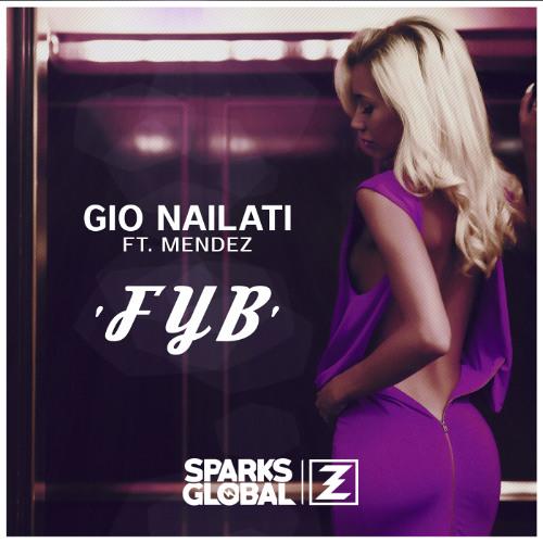 Gio Nailati Ft. Mendez - FYB (Radio Edit)