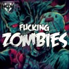 Fucking Zombies (Original Mix) OUT NOW!!!
