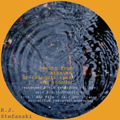 24 Mins Of Tranquil Rain & Thunder (Pt One) [Field Recording Sleep , Relaxation, Yoga, Meditation]