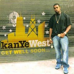 Kanye West- Get Well Soon (2002)