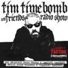 Tim Timebomb & Friends Radio Show