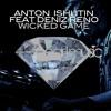 Anton Ishutin feat. Deniz Reno - Wicked Game (OUT NOW!)