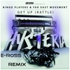 Bingo Players feat. Far East Movement - Get Up (Rattle) (E-RoSS Remix)[OUT NOW!]