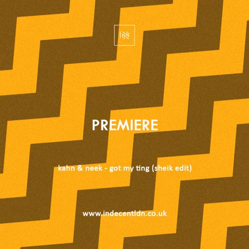 Premiere: Kahn & Neek - Got My Ting (Sheik Edit)