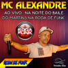 MC Alexandre :: Ao vivo n anoite do Baile do Martins na Roda de Funk ::