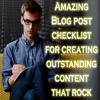 15 Amazing Blog Post Checklist For Creating Outstanding Content That Rock