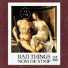 Nom De Strip - Bad Things [DIM MAK]
