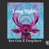 Rex Cole X Yung Savv-Long Nights