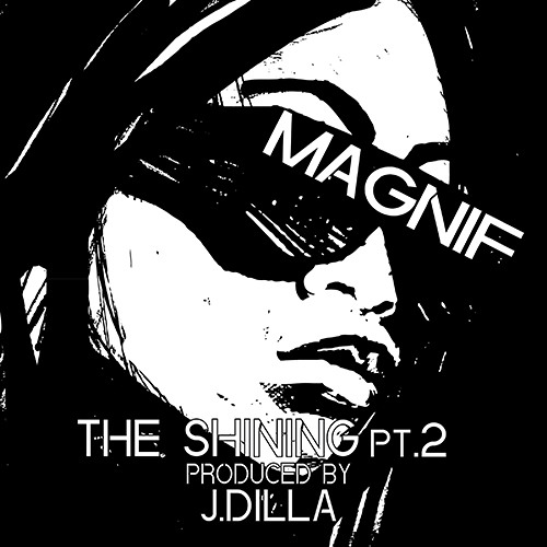 Magnif The Shining Pt 2 Prod By J Dilla By Ghost City