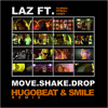 Laz Ft. FloRida Pitbull Casey - Move Shake Drop (Hugobeat & Smile Remix) *FREE DOWNLOAD
