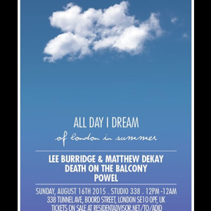 Lee Burridge - Live At All Day I Dream Of London In Summer Studio 338 London - 16 Aug 2015