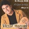 Victor Manuel Mala Tu [[Ðeyvis Ðeejay]]
