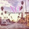 XO - Beyoncé Cover