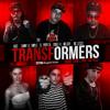 Transformers- ABCe Ft Danny-El Profeta-Doble K-Melody-Mc Lesco (Prod Bagdad Studio)Jose Pilco