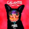 Don't Care (Haxon & Rush Radio Edit) - Galantis