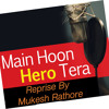 Main Hu Hero Tera (Reprise) | Salman Khan | By Mukesh Rathore