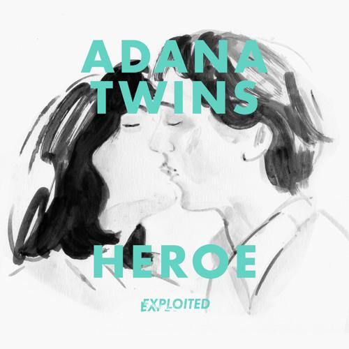 Adana Twins - Heroe   Exploited