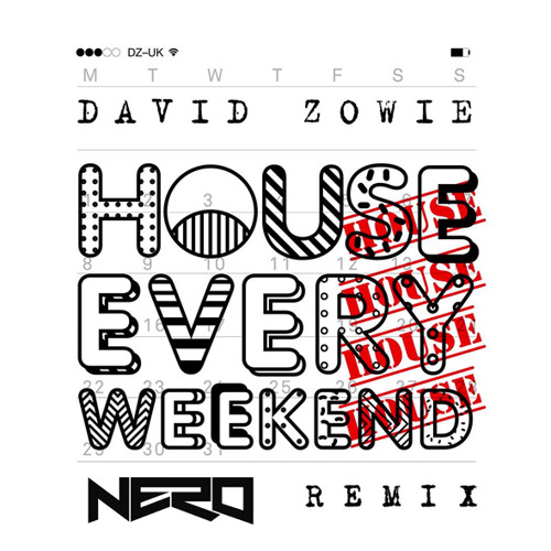 David Zowie - House Every Weekend (Nero Remix)